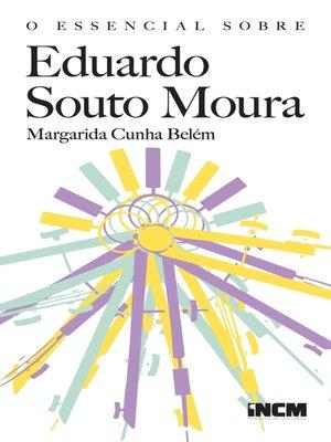 cover image of O Essencial Sobre Eduardo Souto Moura