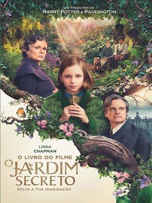 cover image of O Jardim Secreto – o livro do filme