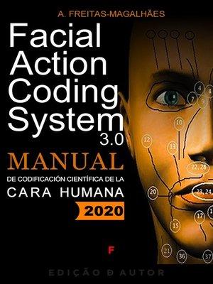 cover image of Facial Action Coding System 3.0--Manual de Codificación de la Cara Humana 2020
