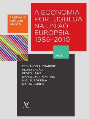cover image of A Economia Portuguesa na União Europeia--1986-2010