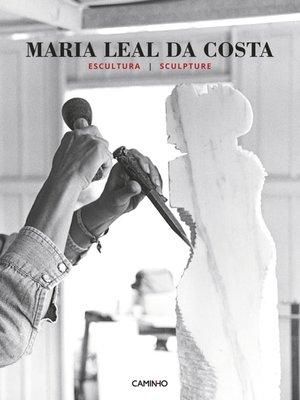 cover image of Maria Leal da Costa--Escultura