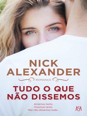 cover image of Tudo o Que Não Dissemos