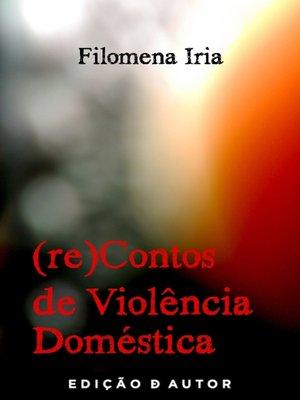 cover image of (re)Contos de Violência Doméstica