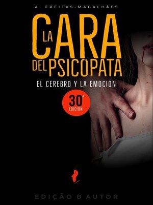cover image of La Cara del Psicópata--El Cerebro y la Emoción (30ª Ed.)
