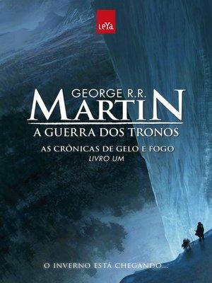 cover image of A Guerra dos Tronos--As Crônicas de Gelo e Fogo