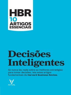 cover image of HBR 10 Artigos Essenciais--Decisões Inteligentes