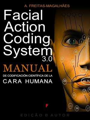 cover image of Facial Action Coding System 3.0--Manual de Codificación de la Cara Humana