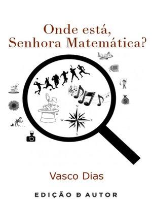 cover image of Onde está, Senhora Matemática?