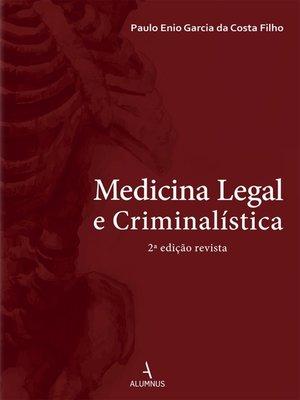 cover image of Medicina Legal e Criminalística 2ª Edição