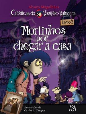 cover image of Mortinhos por chegar a casa