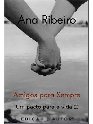 cover image of Amigos para sempre--Um Pacto para a vida II