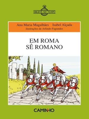 cover image of Em Roma Sê Romano