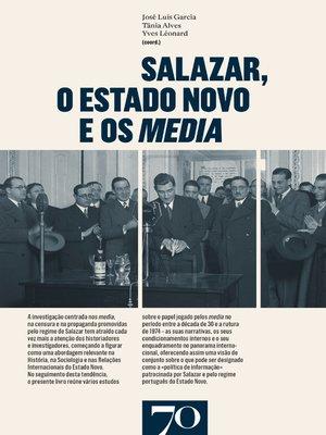 cover image of Salazar, o Estado Novo e os media