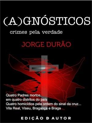 cover image of (A)GNÓSTICOS--crimes pela verdade