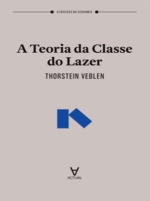 cover image of A Teoria da Classe do Lazer