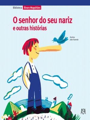 cover image of O senhor do seu nariz e outras histórias