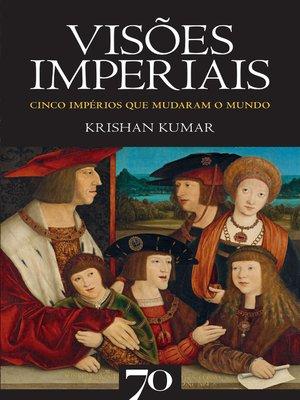 cover image of Visões Imperiais--Cinco impérios que mudaram o mundo