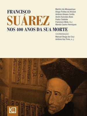 cover image of Francisco Suárez. Nos 400 anos da sua morte