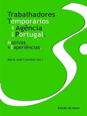 cover image of Trabalhadores Temporários de Agência em Portugal--Motivos e Experiências