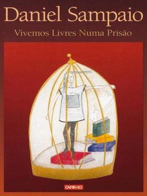 cover image of Vivemos Livres Numa Prisão