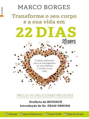 cover image of Transforme o Seu Corpo e a Sua Vida em 22 Dias