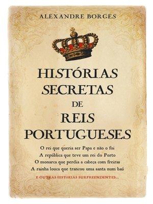cover image of Histórias Secretas de Reis Portugueses