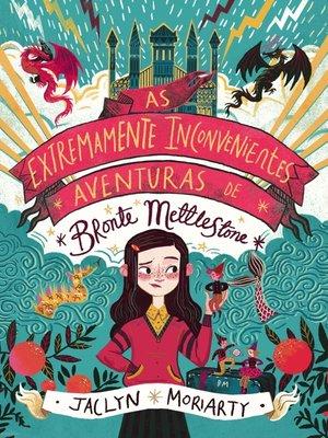cover image of As Extremamente Inconvenientes Aventuras de Bronte Mettlestone