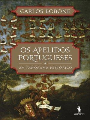 cover image of Os Apelidos Portugueses--Um Panorama Histórico