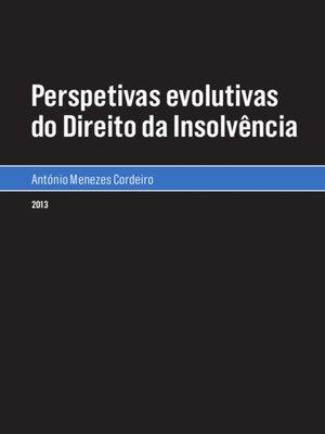 cover image of Perspetivas evolutivas do Direito da Insolvência