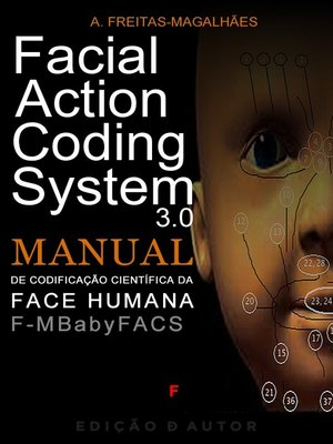 cover image of Facial Action Coding System 3.0--Manual de Codificação Científica da Face Humana--F-M BabyFACS