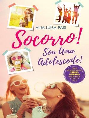 cover image of Socorro! Sou Uma Adolescente!