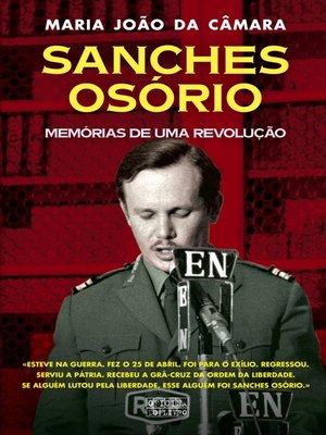 cover image of Sanches Osório – Memórias de Uma Revolução