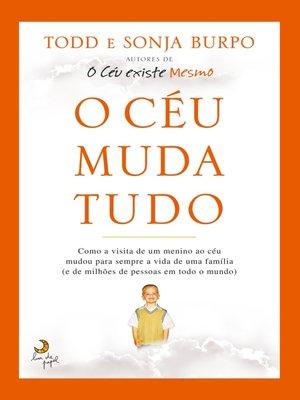 cover image of O Céu Muda Tudo