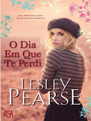 cover image of O Dia Em Que Te Perdi