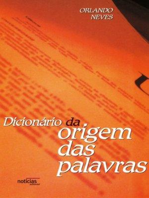 cover image of Dicionário da origem das palavras