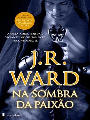 cover image of Na Sombra da Paixão