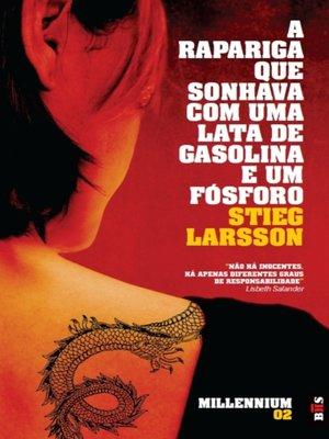cover image of A Rapariga Que Sonhava com Uma Lata de Gasolina e Um Fósforo