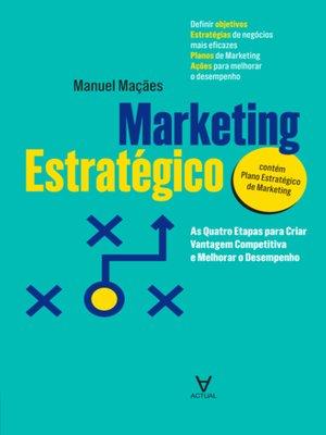 cover image of Marketing Estratégico--As Quatro Etapas para Criar Vantagem Competitiva e Melhorar o Desempenho