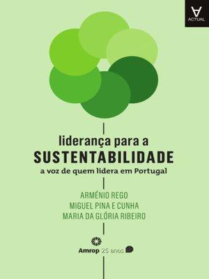 cover image of Liderança para a Sustentabilidade--A Voz de Quem Lidera em Portugal