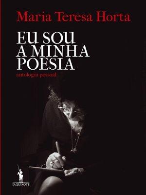 cover image of Eu Sou a Minha Poesia – Antologia Pessoal