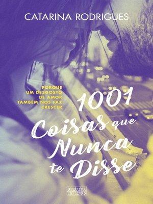 cover image of 1001 Coisas Que Nunca Te Disse