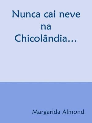 cover image of Nunca cai neve na Chicolândia