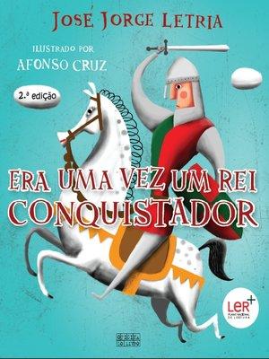 cover image of Era Uma Vez Um Rei Conquistador