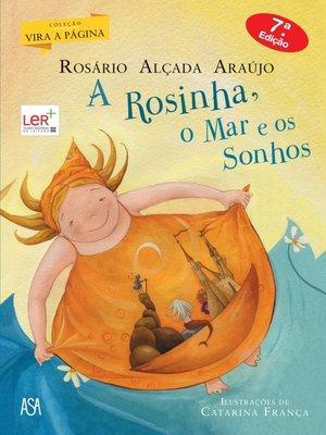 cover image of A Rosinha, o Mar e os Sonhos