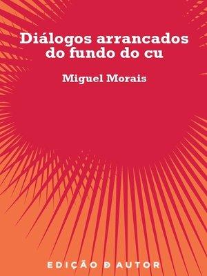 cover image of Diálogos arrancados do fundo do cu