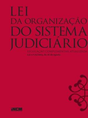 cover image of Nova Lei da Organização do Sistema Judiciário--Legislação Complementar