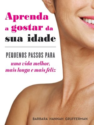 cover image of Aprenda a Gostar da sua Idade