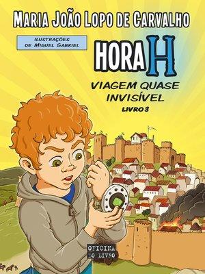 cover image of Hora H, Viagem Quase Invisível, Livro 3