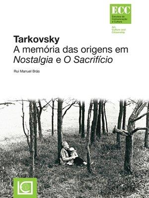 cover image of Tarkovsky. a memória das origens em Nostalgia e O Sacrifício