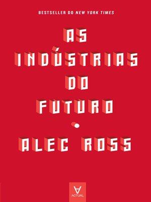 cover image of As Indústrias do Futuro